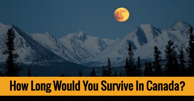 How Long Would You Survive In Canada?