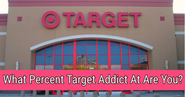 What Percent Target Addict At Are You?