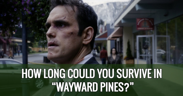 "How Long Could You Survive In ""Wayward Pines?"""