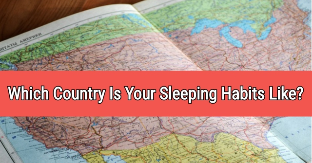 Which Country Is Your Sleeping Habits Like?