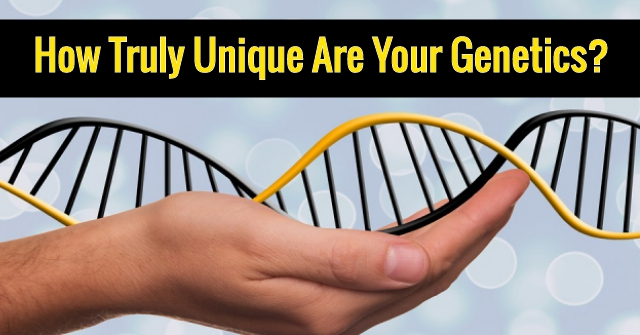 How Truly Unique Are Your Genetics?