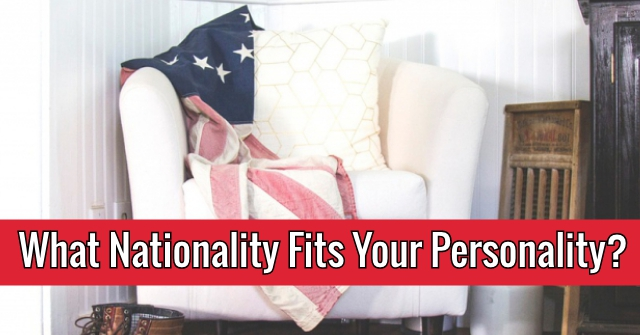 What Nationality Fits Your Personality?
