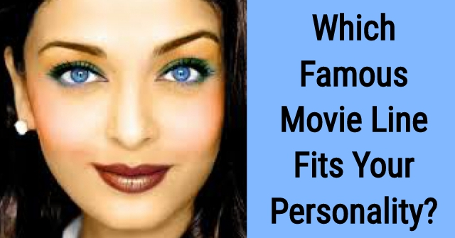 Which Famous Movie Line Fits Your Personality?