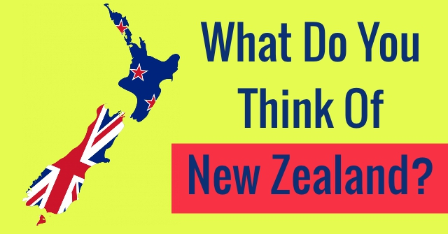 What Do You Think Of New Zealand?
