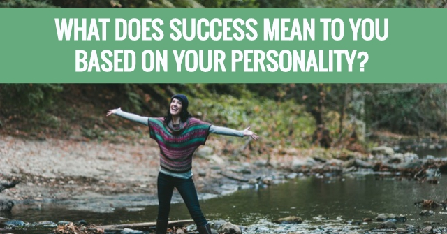 What Does Success Mean To You Based On Your Personality?