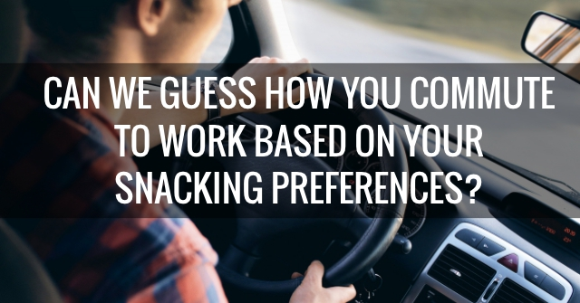 Can We Guess How You Commute To Work Based On Your Snacking Preferences?
