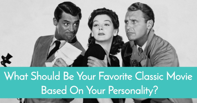 What Should Be Your Favorite Classic Movie Based On Your Personality?