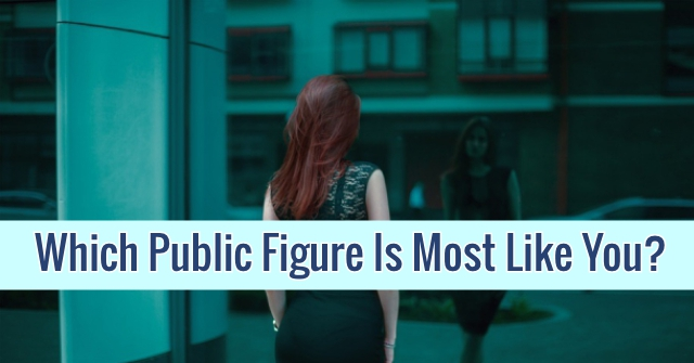 Which Public Figure Is Most Like You?