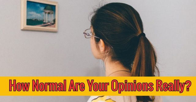 How Normal Are Your Opinions Really?
