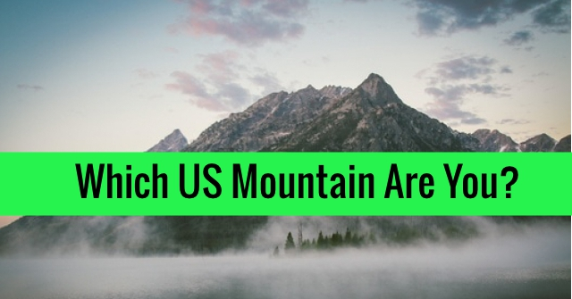 Which US Mountain Are You?
