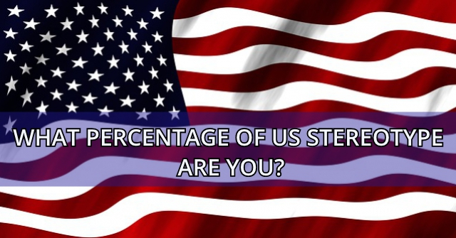 What Percentage Of US Stereotype Are You?