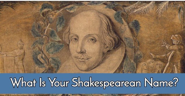 What Is Your Shakespearean Name?