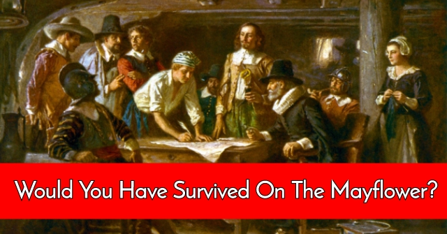 Would You Have Survived On The Mayflower?