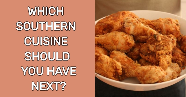 Which Southern Cuisine Should You Have Next?