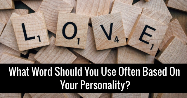 What Word Should You Use Often Based On Your Personality?