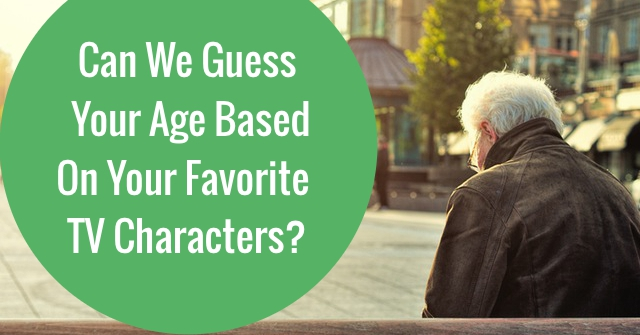 Can We Guess Your Age Based On Your Favorite TV Characters?