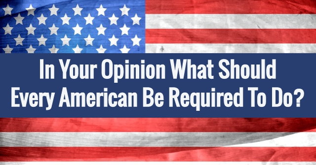 should americans be required to vote Why shouldn't americans be required to vote should americans be required to vote by law should americans be required to serve two years in the military.