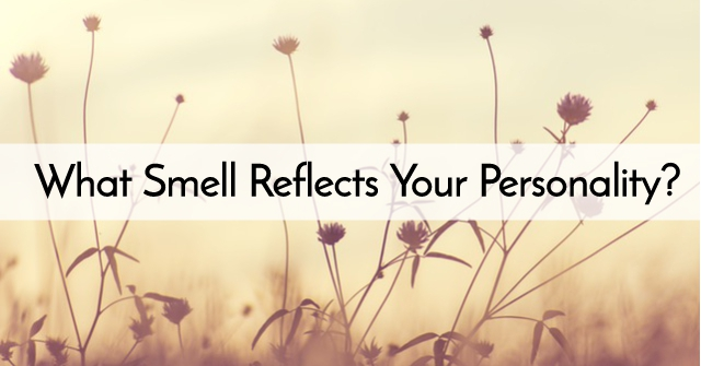 What Smell Reflects Your Personality?