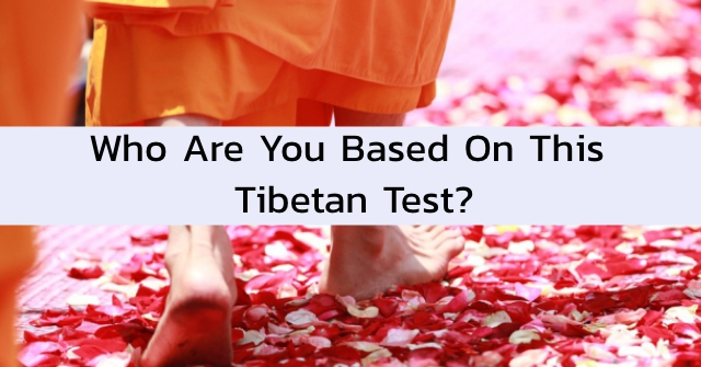 Who Are You Based On This Tibetan Test?