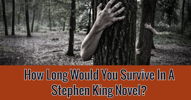 How Long Would You Survive In A Stephen King Novel?