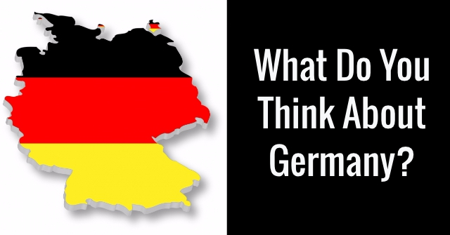 What Do You Think About Germany?