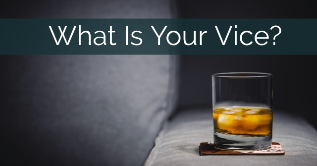 What Is Your Vice?