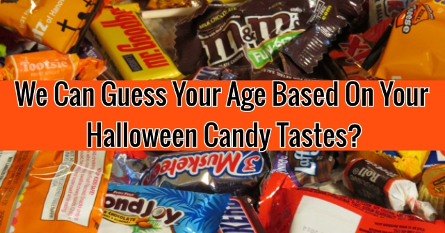 We Can Guess Your Age Based On Your Halloween Candy Tastes?