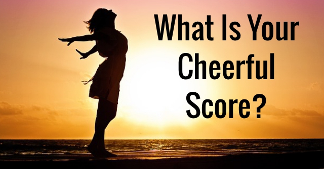 What Is Your Cheerful Score?
