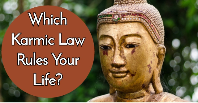 Which Karmic Law Rules Your Life?