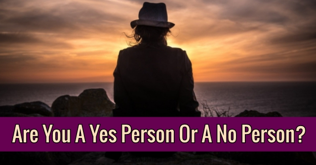 Are You A Yes Person Or A No Person?