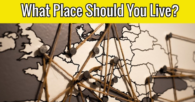 What Place Should You Live?