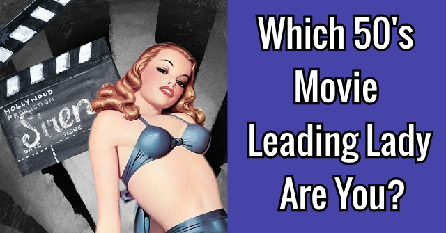 Which 50's Movie Leading Lady Are You?