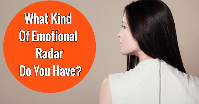 What Kind of Emotional Radar Do You Have?