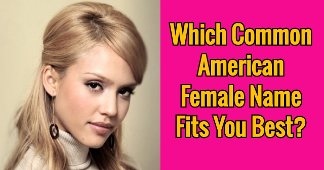 Which Common American Female Name Fits You Best?