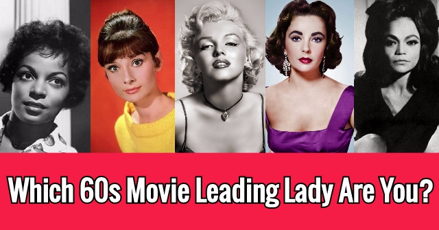 Which 60s Movie Leading Lady Are You?