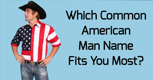 Which Common American Man Name Fits You Most?