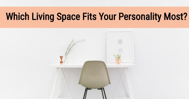 Which Living Space Fits Your Personality Most?