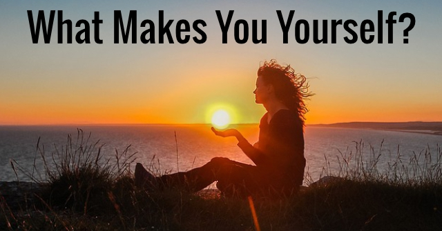 What Makes You Yourself?