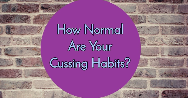 How Normal Are Your Cussing Habits?