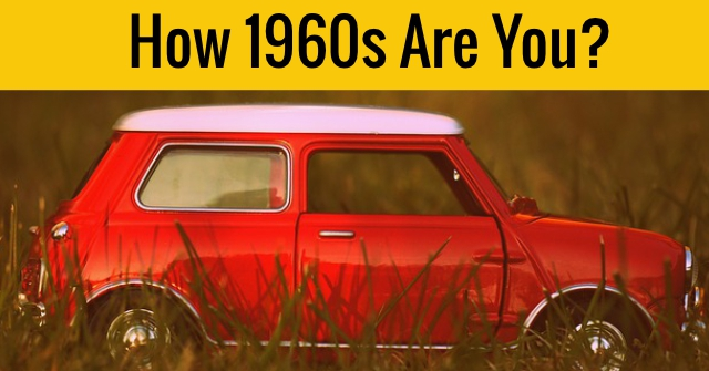 How 1960s Are You?