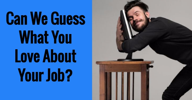 Can We Guess What You Love About Your Job?