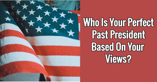 Who Is Your Perfect Past President Based On Your Views?