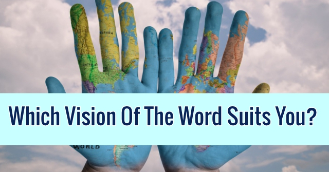 Which Vision Of The Word Suits You?