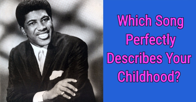 Which Song Perfectly Describes Your Childhood?