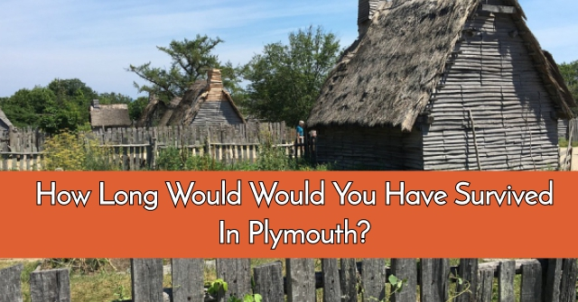 How Long Would Would You Have Survived In Plymouth?
