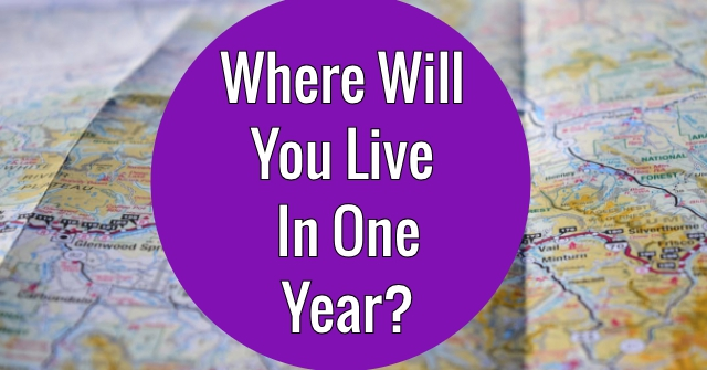 Where Will You Live In One Year?