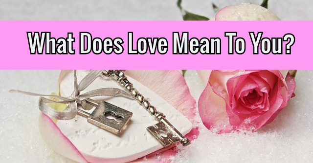 What Does Love Mean To You?