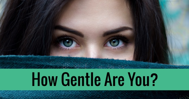 How Gentle Are You?