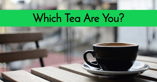 Which Tea Are You?