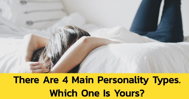 There Are 4 Main Personality Types. Which One Is Yours?